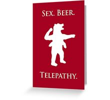 """Sex, Beer, Telepathy (""""No Up"""" white design) Greeting Card"""