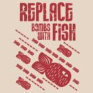 Replace Bombs With Fish by jezkemp