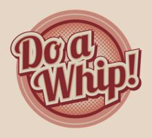 Do a Whip! by Adam1991