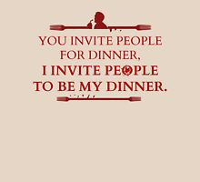 You invite people for dinner, I invite people to be my dinner Womens Fitted T-Shirt