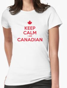 KEEP CALM I AM CANADIAN Womens Fitted T-Shirt