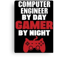 Computer engineer by day gamer by night Canvas Print