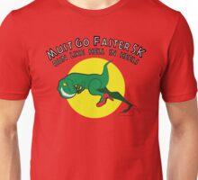 Must Go Faster Unisex T-Shirt