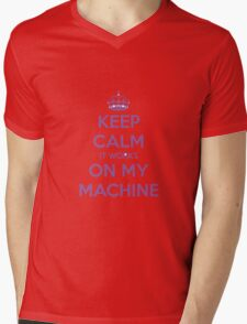 Keep calm it works on my machine Mens V-Neck T-Shirt