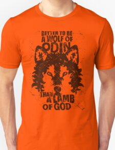 BETTER TO BE A WOLF OF ODIN THAN A LAMB OF GOD (6) T-Shirt