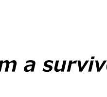 I'm a survivor (Semicolon) by Sagemerchxo