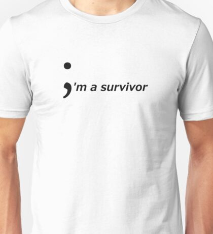 I'm a survivor (Semicolon) Unisex T-Shirt