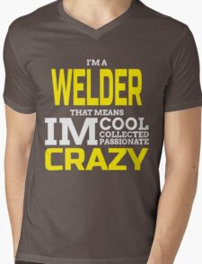 I'M A WELDER THAT MEANS IM COOL COLLECTED PASSIONATE CRAZY Mens V-Neck T-Shirt