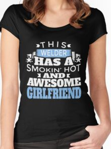 THIS WELDER HAS A SMOKIN' HOT AND AWESOME GIRLFRIEND Women's Fitted Scoop T-Shirt