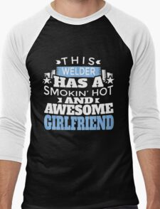 THIS WELDER HAS A SMOKIN' HOT AND AWESOME GIRLFRIEND Men's Baseball ¾ T-Shirt