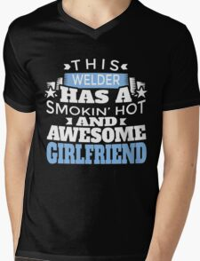 THIS WELDER HAS A SMOKIN' HOT AND AWESOME GIRLFRIEND Mens V-Neck T-Shirt