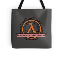 Unforeseen Consequences  Tote Bag