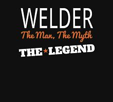 WELDER THE MAN THE MYTH THE LEGEND Unisex T-Shirt