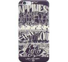 Happiness can be Found in the Darkest of Times (Light) iPhone Case/Skin