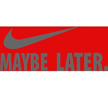 NIKE - Maybe Later Photographic Print