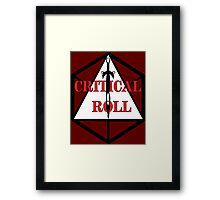 Critical Roll Framed Print