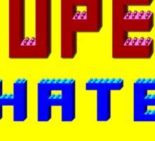 I Super Hate You Sticker