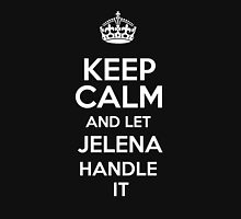 Keep calm and let Jelena handle it! T-Shirt
