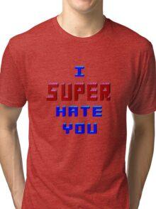 I Super Hate You Version 2  Tri-blend T-Shirt