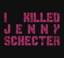 I killed Jenny Schecter - The L Word by matildedeschain