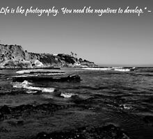 Life Is Like Photography by Judy Vincent