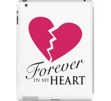 Forever In My Heart - Love One Memorial Graphic iPad Case/Skin