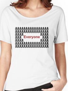 EVERYONE from Elementary Women's Relaxed Fit T-Shirt