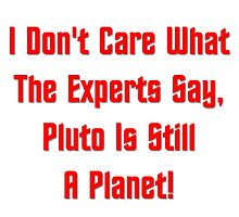 Pluto Is Still A Planet! by geeknirvana