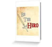 Be the Hero Greeting Card