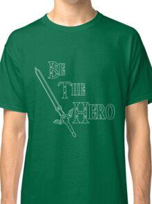 Be the Hero Classic T-Shirt