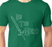 Be the Hero Unisex T-Shirt