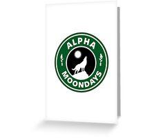 Alpha Moondays Greeting Card