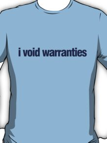 I void warranties T-Shirt