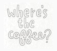 where's the coffee? Kids Clothes