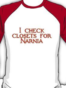 I check closets for Narnia T-Shirt