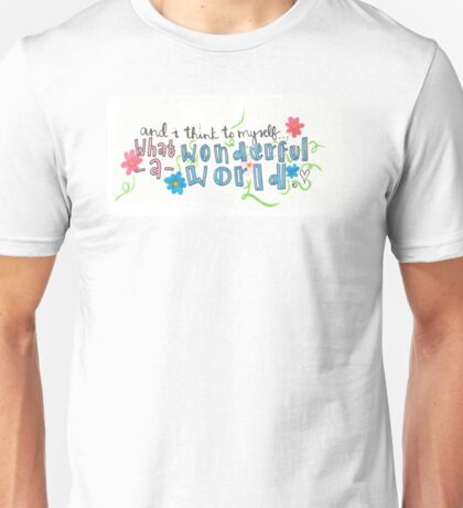 What a Wonderful World Unisex T-Shirt