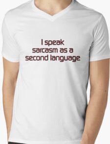 I speak sarcasm as a second language Mens V-Neck T-Shirt