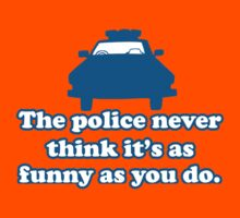 Police car the police never think it's as funny as you do Kids Clothes