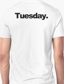 Tuesday. T-Shirt