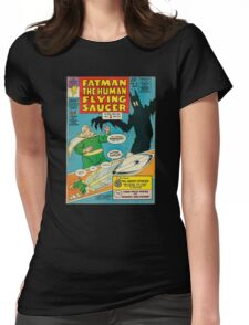 Fatman The Human Flying Saucer Womens Fitted T-Shirt