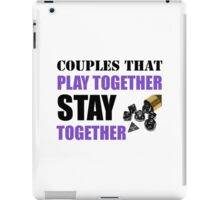 Couples that Play Together Stay Together (Role Playing Games) iPad Case/Skin