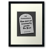 Thou Shall Not Intentionally Provoke The Beast Framed Print