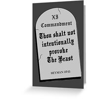 Thou Shall Not Intentionally Provoke The Beast Greeting Card