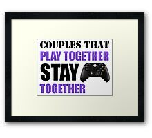 Couples that Play Together Stay Together (Video Games) Framed Print