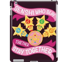 Slay Together, Stay Together - Sailor Scouts Clean iPad Case/Skin