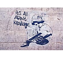 It's all about knowledge Photographic Print