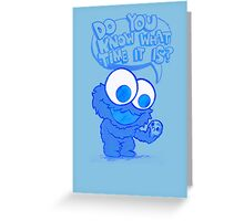 C is for cookie and cookie is for me! Greeting Card