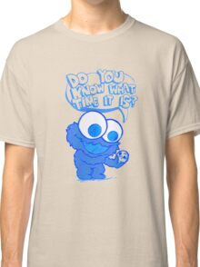 C is for cookie and cookie is for me! Classic T-Shirt
