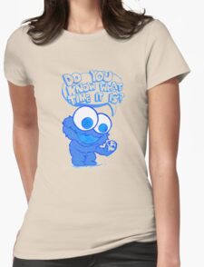 C is for cookie and cookie is for me! Womens Fitted T-Shirt