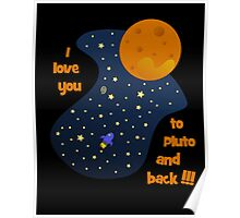 I love you to Pluto and back Poster